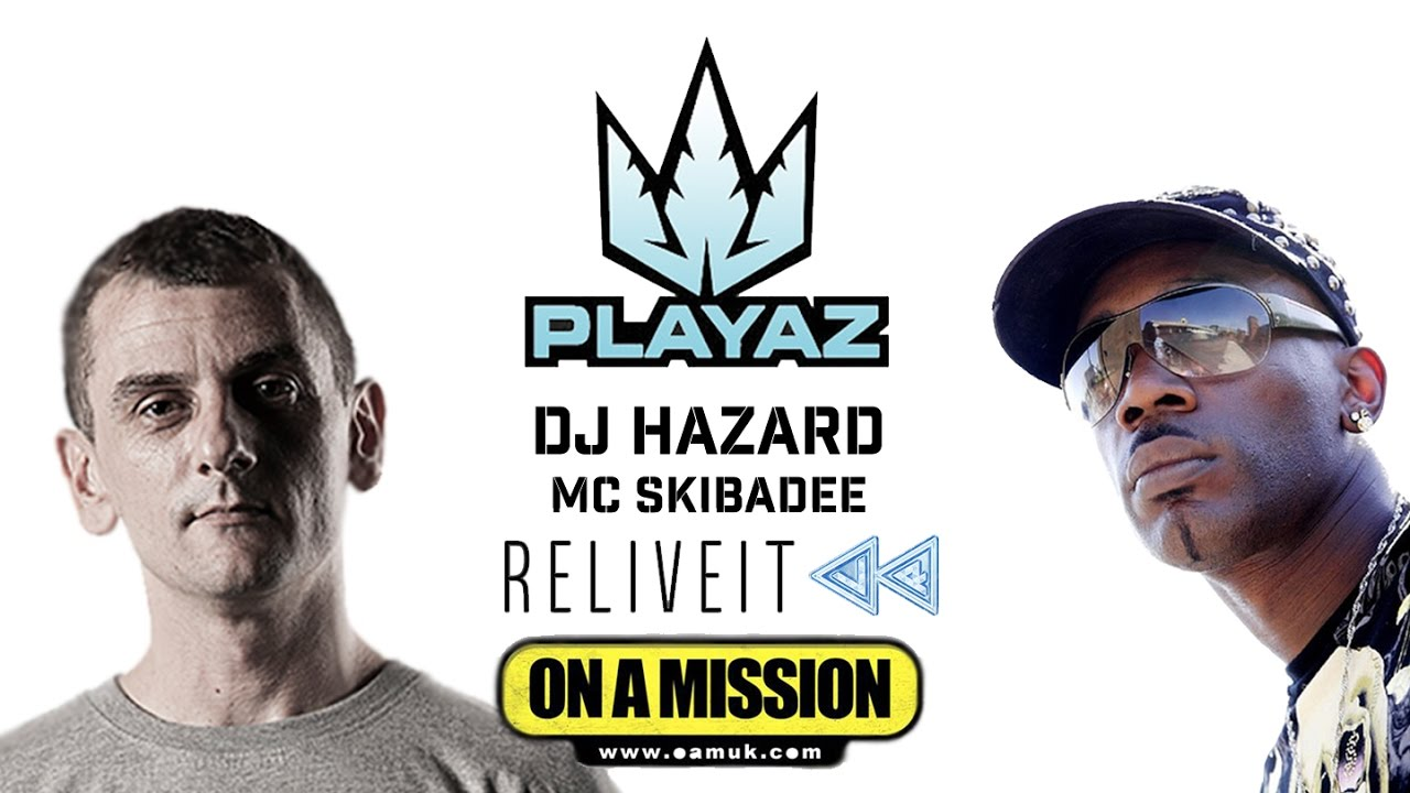 PLAYAZ – DJ Hazard – MC Skibadee – On A Mission
